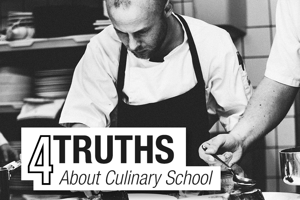 4 Truth About Culinary School